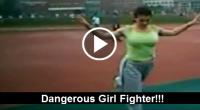 Dangerous Girl Fighter!!!